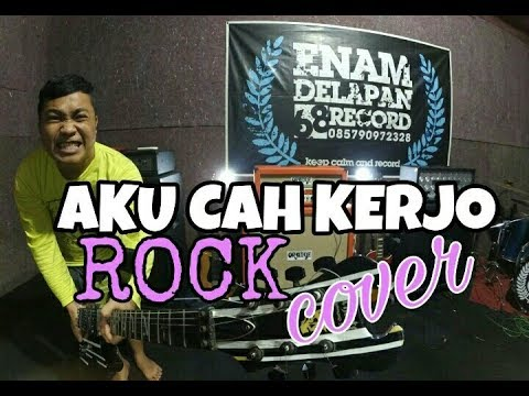 AKU CAH KERJO - ROCK COVER - HELMY NEWTRON ft.RENNA