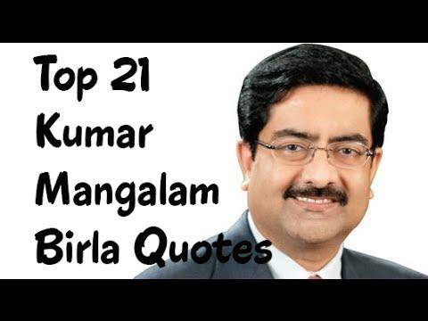 Top 21 Kumar Mangalam Birla Quotes - The Chairman of the Aditya Birla Group