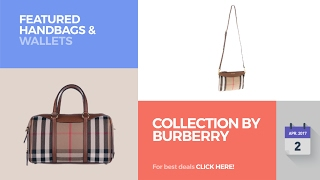 Collection By Burberry Featured Handbags & Wallets