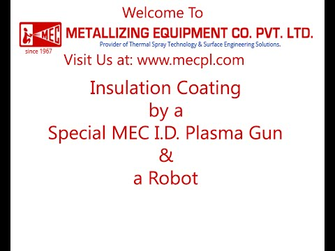 MEC - Insulation Coating By A Special MEC ID Plasma Gun & A Robot - MECPL - Thermal Spray
