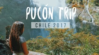 Pucón Trip - Summer Adventures | Chile 2017