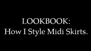 LOOKBOOK: How I Style Midi Skirts Thumbnail
