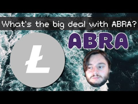 Litecoin and Abra - What's the Big Deal?