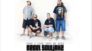 Rebel Souljahz - Take A Look Into My Eyes