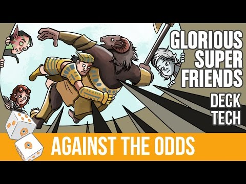 Against the Odds: Glorious Superfriends (Deck Tech)