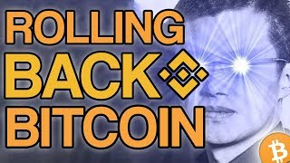 🚨 Binance Has Gone Off The Rails 🚨 Is Rolling Back Bitcoin A Possibility?