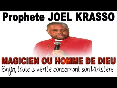 Une confirmation de ce que pense les gens du Prophète Joel Krasso