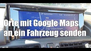 Orte mit Google Maps an ein Fahrzeug senden