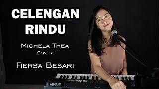 Download Lagu CELENGAN RINDU ( FIERSA BESARI ) - MICHELA THEA COVER mp3