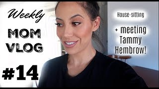 WEEKLY MOM VLOG #14 | HOUSE-SITTING + Meeting Tammy Hembrow!