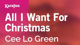 Karaoke All I Want For Christmas - Cee Lo Green *