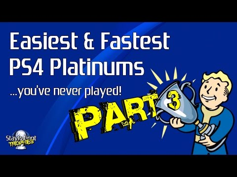 10 Easiest & Fastest PS4 Platinums You've Never Played! - Part 3