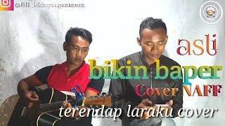 Naff Terendap Laraku (COVER)
