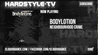 Bodylotion - Neighbourhood Crime