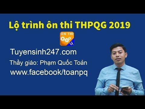 Lộ trình ôn thi THPT Quốc Gia 2019 - Thầy Phạm Quốc Toản