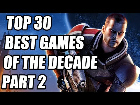 Top 30 BEST Games Of The Decade - Part 2