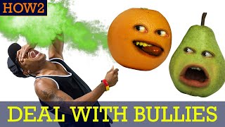 HOW2: How to Deal with Bullies!