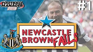 Newcastle United #1 | FM18 | Our Story Begins...| Football Manager 2018 Let's Play