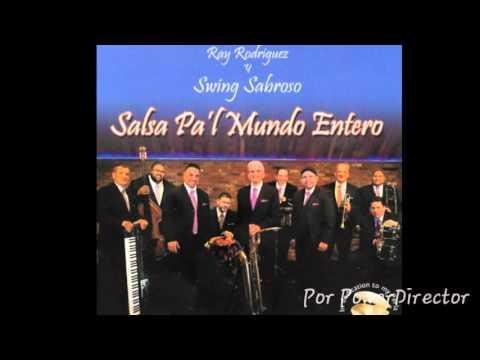 NADIE SE SALVA DE LA RUMBA - RAY RODRIGUEZ Y SWING SABROSO