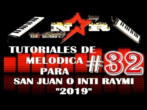 TUTORIALES DE MELODICA # 32 PARA SAN JUAN O INTI RAYMI OTAVALO 2019