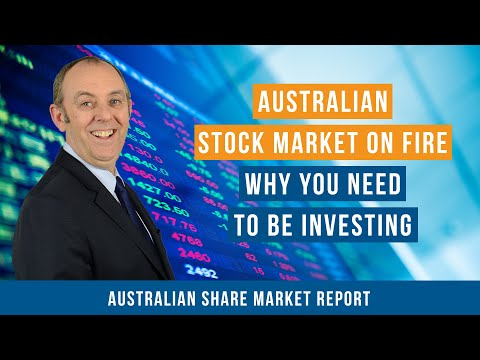 australian-stock-market-on-fire:-why-you-need-to-be-investing-in-2020
