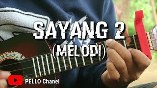 SAYANG 2 - (MELODI) Kentrung by PELLO Chanel