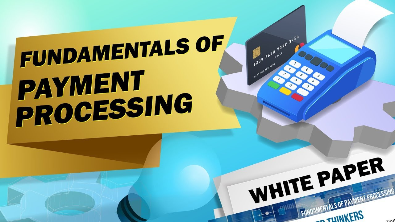 Fundamentals of Payment Processing