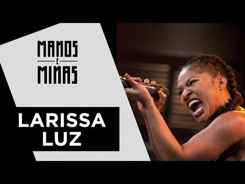 Manos e Minas | Larissa Luz | 16/09/2017