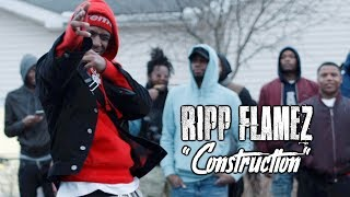 "Ripp Flamez - ""Construction"" (Official Video)"