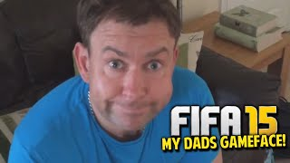 FIFA 15 - MY DADS GAMEFACE