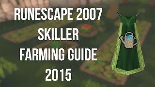 [Runescape 2007] Skiller Farming Guide 2015