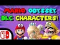 Mario Odyssey DLC CHARACTERS!?! (Theory)