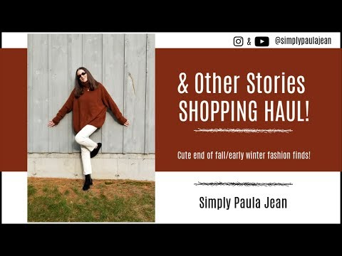 Fashion Friday – & Other Stories Shopping Haul – Simply Paula Jean