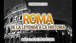 ROMA, DE LA LEYENDA A LA HISTORIA | Más Allá de la Historia (NosMiran.Com)