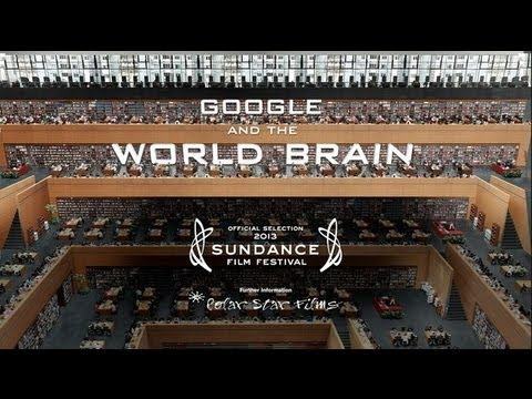 """""""Google and the World Brain,"""" 2013 Sundance Preview"""