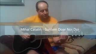 Mihai Catalin - Suntem Doar Noi Doi (litera - lyrics)