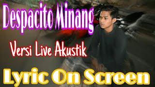 Ndeh Taibo ( Live Akustik Version ) Parody Despacito Minang ( Lyric On Screen ) Mp3