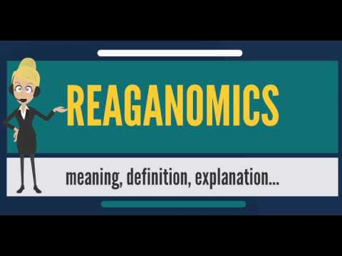 What is REAGANOMICS? What does REAGANOMICS mean? REAGANOMICS meaning,  definition & explanation