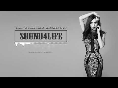 Gulsen Saklandim Izlerinde Anil Demirli Remix