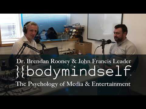 #7 - The Psychology of Media & Entertainment with Dr Brendan Rooney & JFL