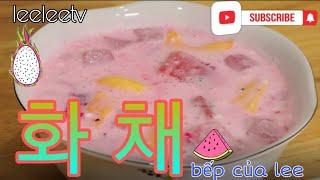 Cách làm trái cây trộn Hàn Quốc siễu dễ_ siêu ngon _ 화 채 _ Leelee