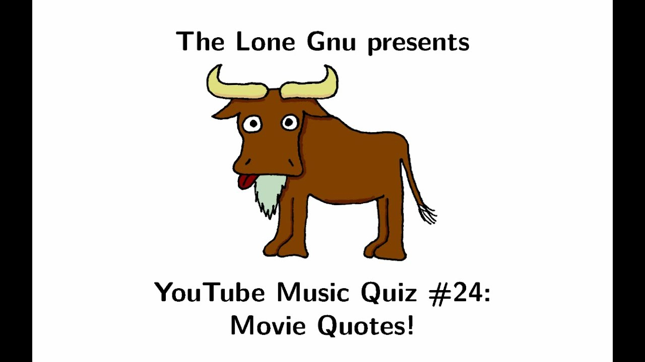 The Lone Gnu S Music Quiz 24 Movie Quotes Part 3 Youtube