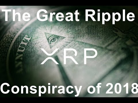 The Great Ripple XRP Conspiracy of 2018