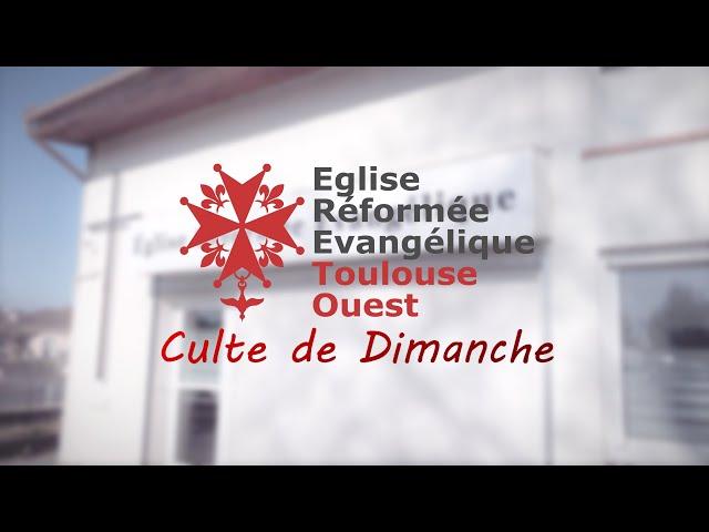 Culte 24/01/2021 - ERE Toulouse Ouest - Liturgie et Louange