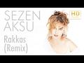 Sezen Aksu - Rakkas Remix