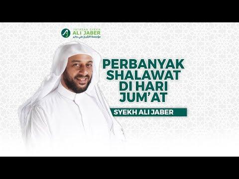 Perbanyak Shalawat Di Hari Jumat Syekh Ali Jaber