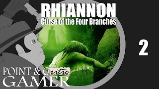 Rhiannon: Curse of the Four Branches - Pt. 2 | Point & Critic Gamer