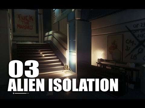 ALIEN ISOLATION 03: Fuck the Marshals
