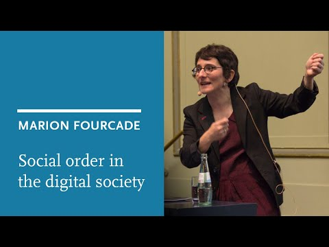 Marion Fourcade: Social order in the digital society