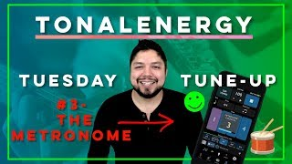 TonalEnergy Tuesday Tune-Up #3 (Metronome)